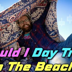 Should I Day Trade On The Beach?
