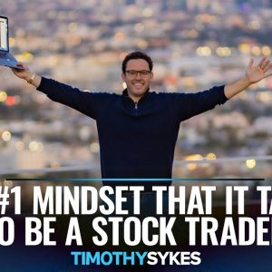 The #1 Mindset That It Takes To Be A Stock Trader