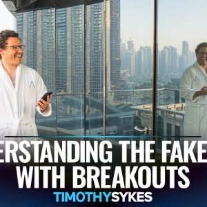 Understanding the Fake Out With Breakouts