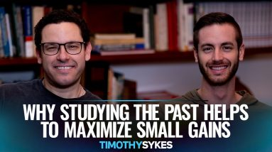 Why Studying the Past Helps to Maximize Small Gains