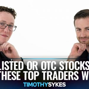 Listed or OTC Stocks? These Top Traders Weigh In!