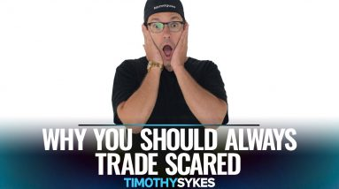 Why You Should Always Trade Scared