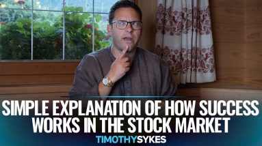 Simple Explanation of How Success Works In the Stock Market